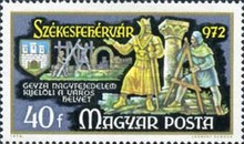 [The 1000th Anniversary of Szekesfehervar - The 750th Anniversary of the Golden Bull Granting Rights to lesser Nobility, type CWD]